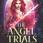 [PDF] [EPUB] The Angel Trials: The Complete Series (Dark World) Download