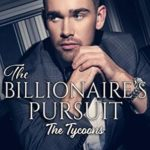 [PDF] [EPUB] The Billionaire's Pursuit (The Tycoons #1) Download