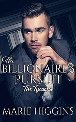 [PDF] [EPUB] The Billionaire's Pursuit (The Tycoons #1) Download by Marie Higgins