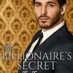 [PDF] [EPUB] The Billionaire's Secret (The Tycoons #4) Download