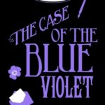 [PDF] [EPUB] The Case of the Blue Violet (Murder Most Unladylike Mysteries, #3.5) Download