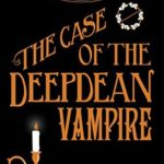 [PDF] [EPUB] The Case of the Deepdean Vampire (Murder Most Unladylike Mysteries, #4.5) Download
