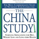 [PDF] [EPUB] The China Study: The Most Comprehensive Study of Nutrition Ever Conducted and the Startling Implications for Diet, Weight Loss, and Long-term Health Download