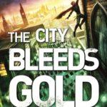 [PDF] [EPUB] The City Bleeds Gold (Tellus #3) Download