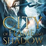 [PDF] [EPUB] The City of Flame and Shadow (The Horizon Chronicles #3) Download
