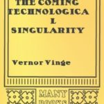 [PDF] [EPUB] The Coming Technological Singularity – New Century Edition with DirectLink Technology Download