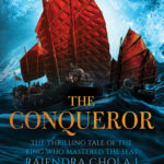 [PDF] [EPUB] The Conqueror: The Thrilling Tale of the King who Mastered The Seas Rajendra Chola I Download