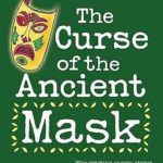 [PDF] [EPUB] The Curse Of The Ancient Mask And Other Case Files (Saxby Smart,  Private Detective, #1) Download