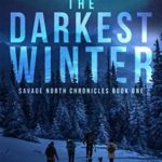 [PDF] [EPUB] The Darkest Winter: An Ending World Novel (Savage North Chronicles) Download