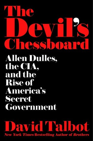 [PDF] [EPUB] The Devil's Chessboard: Allen Dulles, the CIA, and the Rise of America's Secret Government Download by David Talbot