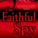 [PDF] [EPUB] The Faithful Spy (John Wells, #1) Download