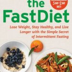 [PDF] [EPUB] The Fast Diet: The Simple Secret of Intermittent Fasting: Lose Weight, Stay Healthy, Live Longer Download