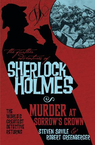 [PDF] [EPUB] The Further Adventures of Sherlock Holmes - Murder at Sorrow's Crown Download by Steven Savile
