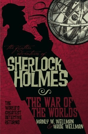 [PDF] [EPUB] The Further Adventures of Sherlock Holmes: War of the Worlds Download by Manly Wade Wellman