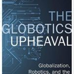 [PDF] [EPUB] The Globotics Upheaval: Globalisation, Robotics and the Future of Work Download