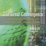 [PDF] [EPUB] The Great Convergence: Information Technology and the New Globalization Download