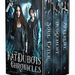 [PDF] [EPUB] The Kat Dubois Chronicles: Book 4-6 (Kat Dubois Chronicles Omnibus 2) Download