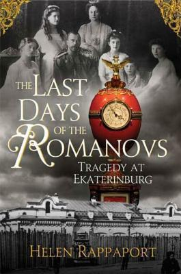 [PDF] [EPUB] The Last Days of the Romanovs: Tragedy at Ekaterinburg Download by Helen Rappaport