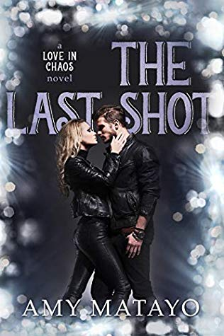 [PDF] [EPUB] The Last Shot (Love In Chaos Book 3) Download by Amy Matayo