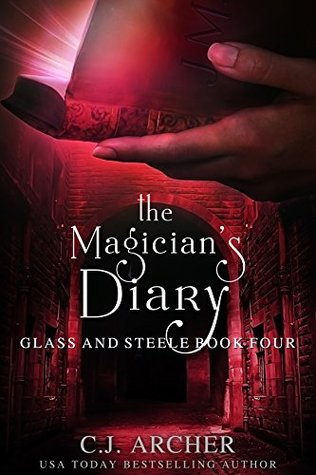 [PDF] [EPUB] The Magician's Diary (Glass and Steele Book 4) Download by C.J. Archer