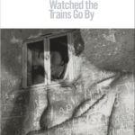 [PDF] [EPUB] The Man Who Watched Trains Go By Download