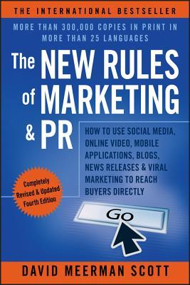 [PDF] [EPUB] The New Rules of Marketing and PR: How to Use Social Media, Online Video, Mobile Applications, Blogs, News Releases, and Viral Marketing to Reach Buyers Directly Download by David Meerman Scott