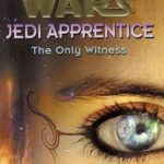 [PDF] [EPUB] The Only Witness (Star Wars: Jedi Apprentice, #17) Download