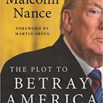 [PDF] [EPUB] The Plot to Betray America: How Team Trump Embraced Our Enemies, Compromised Our Security, and How We Can Fix It Download
