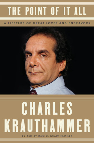 [PDF] [EPUB] The Point of It All: A Lifetime of Great Loves and Endeavors Download by Charles Krauthammer