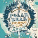 [PDF] [EPUB] The Polar Bear Explorers' Club Download