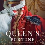 [PDF] [EPUB] The Queen's Fortune: A Novel of Desiree, Napoleon, and the Dynasty That Outlasted the Empire Download