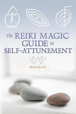 [PDF] [EPUB] The Reiki Magic Guide to Self-Attunement Download by Brett Bevell