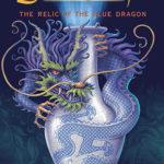 [PDF] [EPUB] The Relic of the Blue Dragon (Children of the Dragon #1) Download