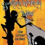 [PDF] [EPUB] The Silver Casket (Something Wickedly Weird, #3) Download