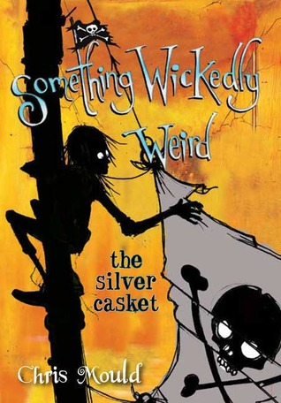 [PDF] [EPUB] The Silver Casket (Something Wickedly Weird, #3) Download by Chris Mould