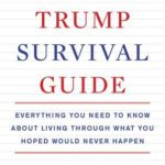 [PDF] [EPUB] The Trump Survival Guide: Everything You Need to Know About Living Through What You Hoped Would Never Happen Download