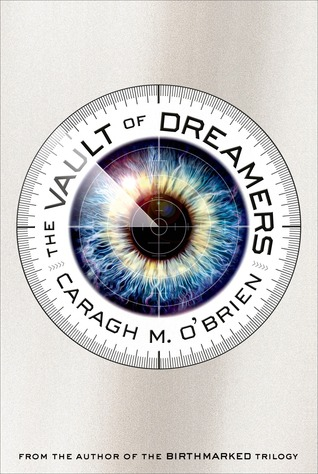 [PDF] [EPUB] The Vault of Dreamers (The Vault of Dreamers, #1) Download by Caragh M. O'Brien