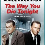 [PDF] [EPUB] The Way You Die Tonight (Rat Pack Mysteries, #9) Download
