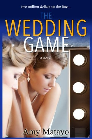 [PDF] [EPUB] The Wedding Game (Reality Show Book 1) Download by Amy Matayo