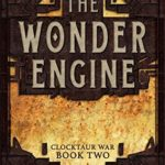 [PDF] [EPUB] The Wonder Engine (Clocktaur War #2) Download
