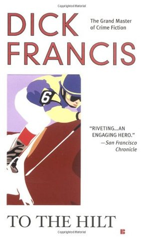 [PDF] [EPUB] To the Hilt Download by Dick Francis