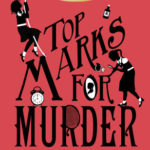 [PDF] [EPUB] Top Marks for Murder (Murder Most Unladylike Mysteries, #8) Download