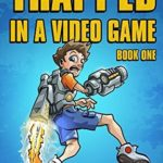 [PDF] [EPUB] Trapped in a Video Game: Book One Download