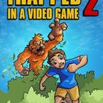 [PDF] [EPUB] Trapped in a Video Game: Book Two Download