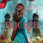 [PDF] [EPUB] Tricked (Fairy Tale Reform School #3) Download