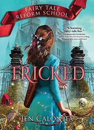[PDF] [EPUB] Tricked (Fairy Tale Reform School #3) Download by Jen Calonita