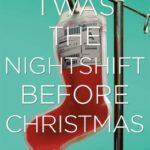 [PDF] [EPUB] Twas the Nightshift Before Christmas Download