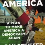 [PDF] [EPUB] Un-Trumping America: A Plan to Make America a Democracy Again Download
