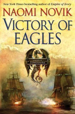 [PDF] [EPUB] Victory of Eagles  (Temeraire, #5) Download by Naomi Novik