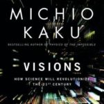[PDF] [EPUB] Visions: How Science Will Revolutionize the 21st Century Download